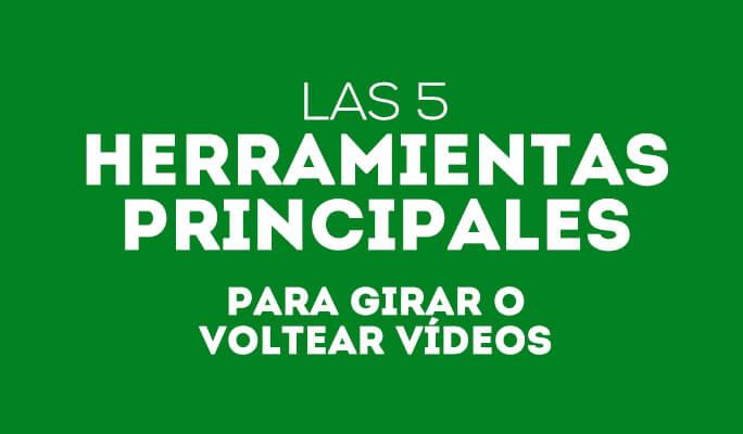 5 herramientas principales para girar o voltear vídeos