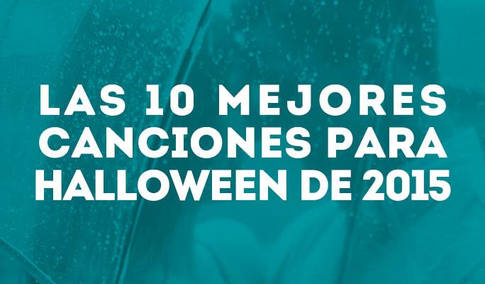 Las 10 mejores canciones para Halloween de 2015