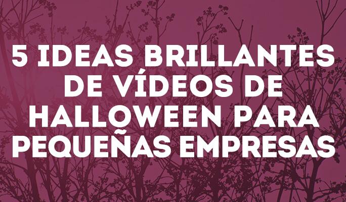5 ideas brillantes de vídeos de Halloween para pequeñas empresas