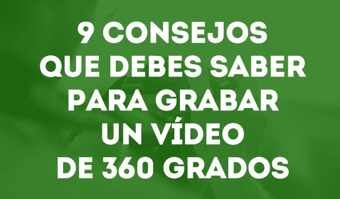 9 consejos que debes saber para grabar un vídeo de 360 grados