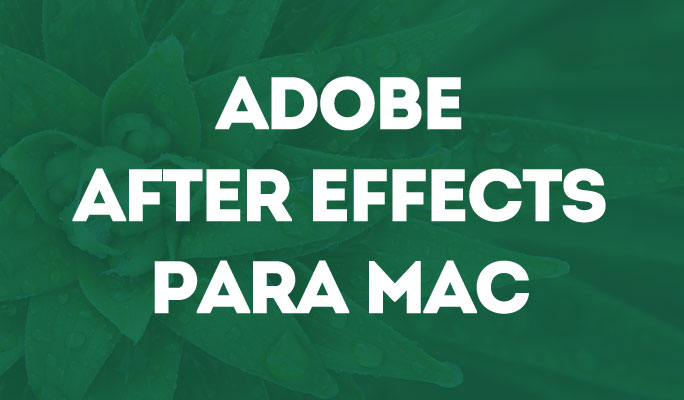 Adobe After Effects para Mac