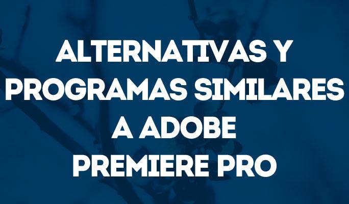 Alternativas y programas similares a Adobe Premiere Pro