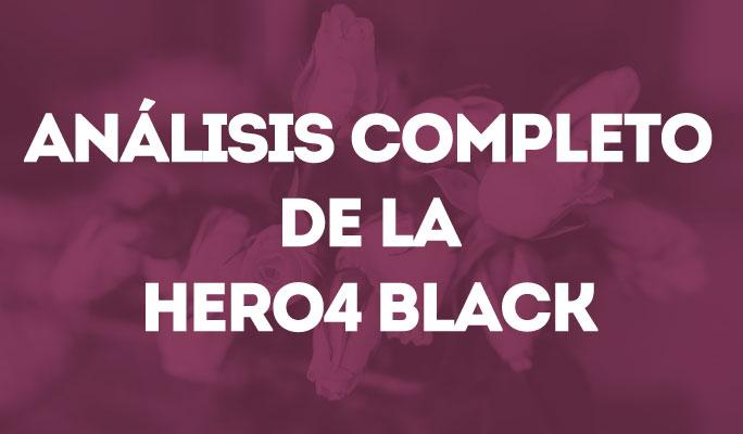 Análisis completo de la Hero4 Black