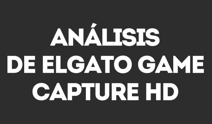 Análisis de Elgato Game Capture HD