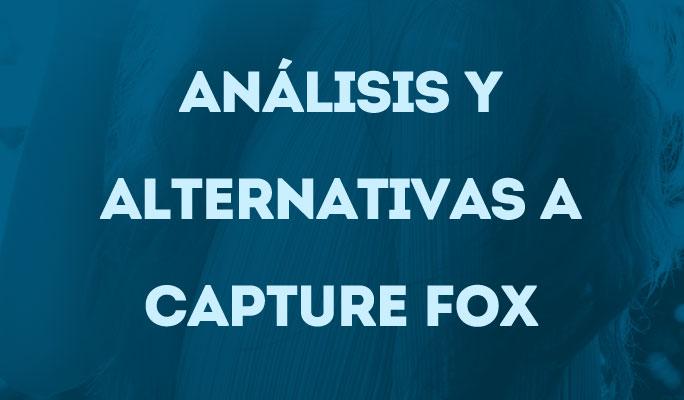 Análisis y Alternativas a Capture Fox