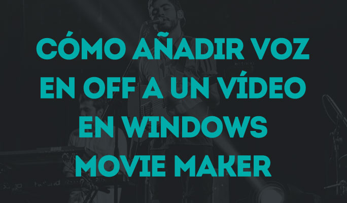 Cómo poner la voz en un vídeo en Windows Movie Maker