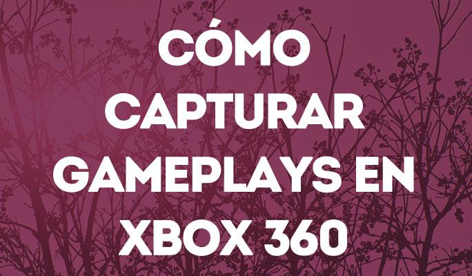 Cómo Capturar Gameplays en Xbox 360