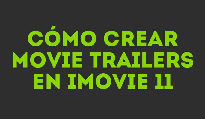 Cómo crear un tráiler de película en iMovie para Mac