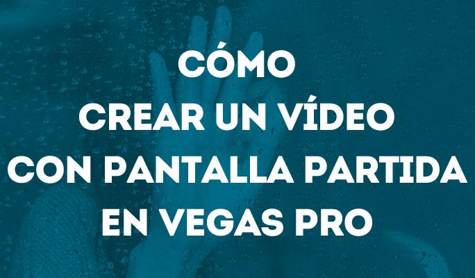 Cómo crear un vídeo con pantalla partida en Vegas Pro