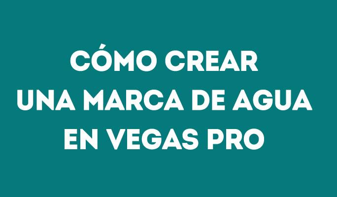 Cómo crear una marca de agua en Vegas Pro