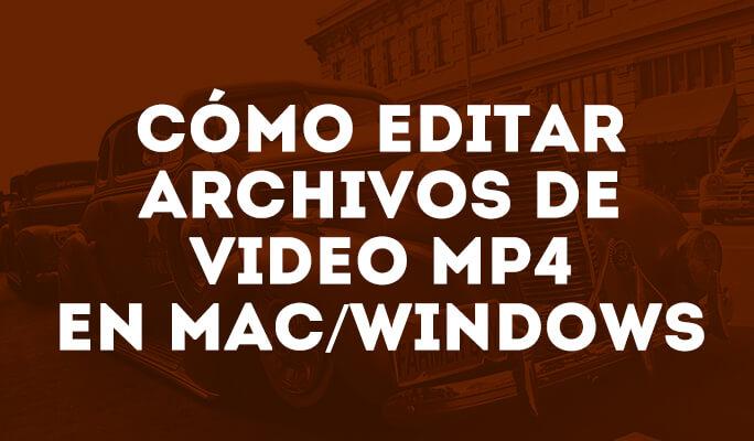 Cómo editar archivos de video MP4 en Mac/Windows (compatible con Windows 8)