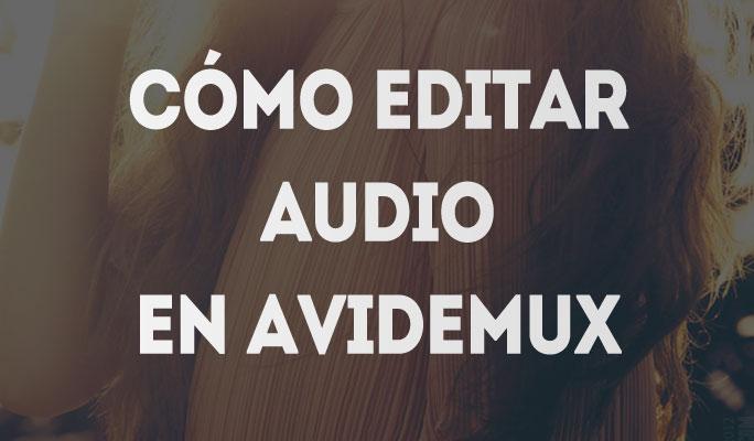 Cómo editar audio en Avidemux