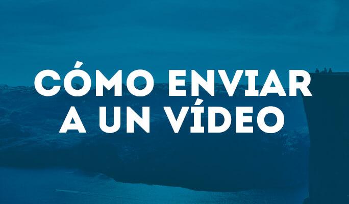 Cómo Enviar a un vídeo