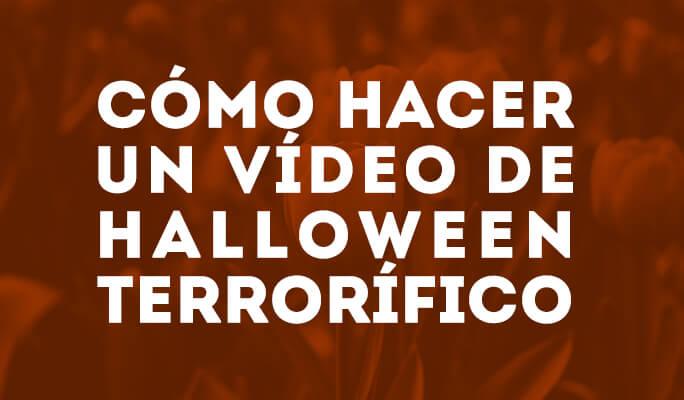 Cómo hacer un vídeo de Halloween terrorífico