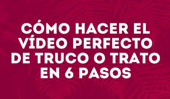 Cómo hacer el vídeo perfecto de Truco o trato en 6 pasos