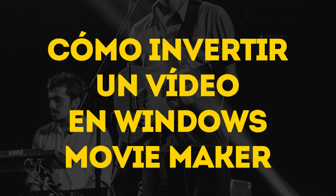 Cómo poner un vídeo marcha atrás en Windows Movie Maker