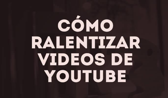 Cómo ralentizar videos de YouTube (compatible con Windows 8)