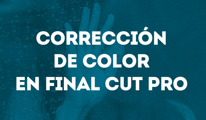 Corrección de color en Final Cut Pro