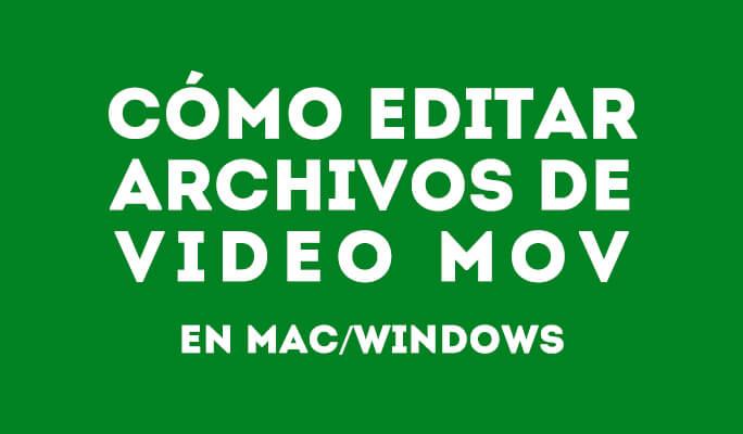 Cómo editar archivos de video MOV en Mac/Windows (compatible con Windows 8)