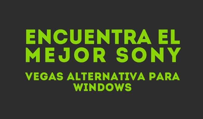 Encuentra el mejor Sony Vegas alternativa para Windows