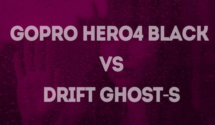 GoPro Hero4 Black VS Drift Ghost-S