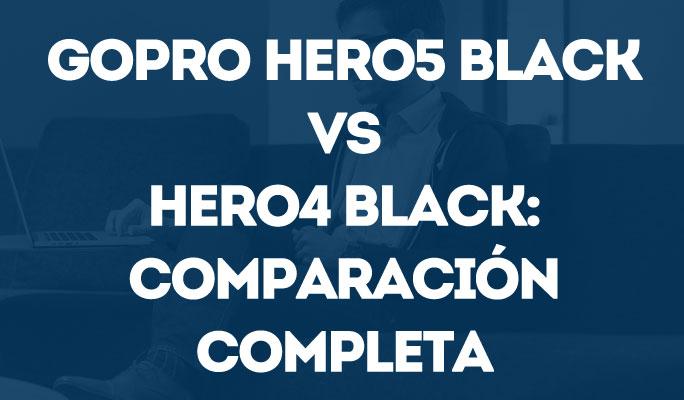 GoPro Hero5 Black Vs Hero4 Black: Comparación completa