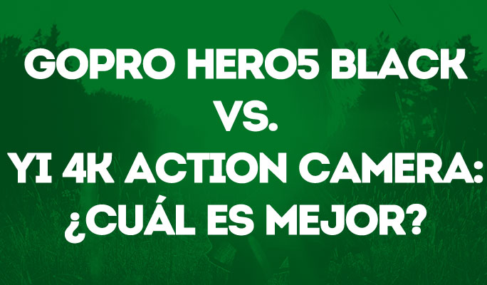 GoPro Hero5 Black vs. Yi 4K Action Camera: ¿Cuál es mejor?
