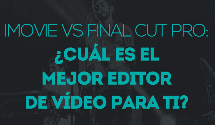 iMovie Vs Final Cut Pro: ¿Cuál es el mejor editor de vídeo para ti?