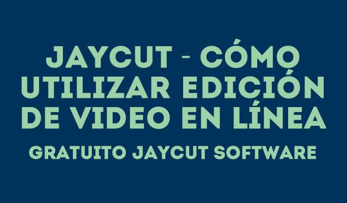 JayCut - Cómo utilizar Edición de video en línea gratuito Jaycut Software