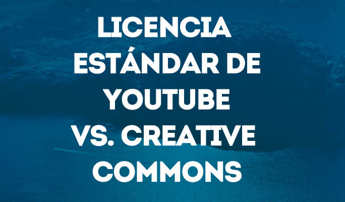 Licencia de YouTube estándar vs. Creative Commons