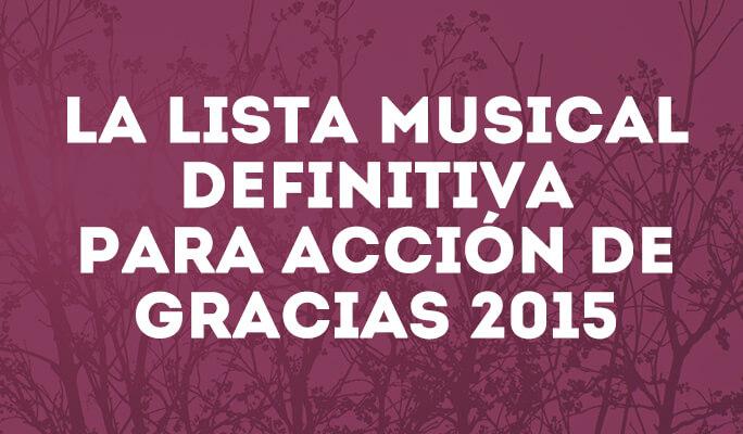 La lista musical definitiva para Acción de Gracias 2015