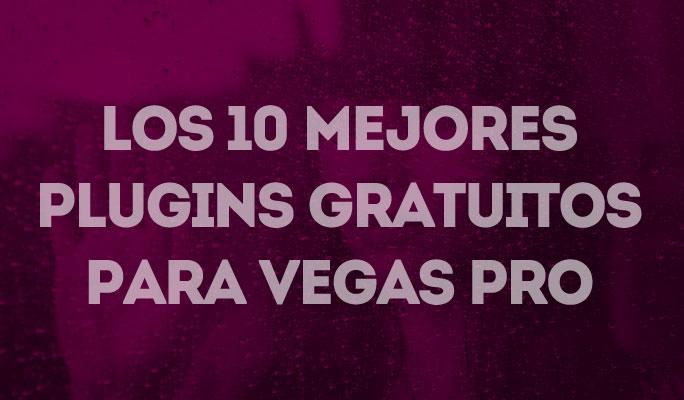 Los 10 mejores plugins gratuitos para Vegas Pro