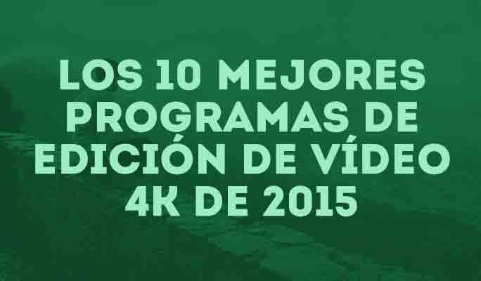 Los 10 mejores editores de vídeos 4K de 2020