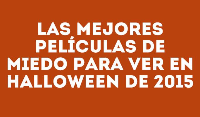 Las mejores películas de miedo para ver en Halloween de 2015