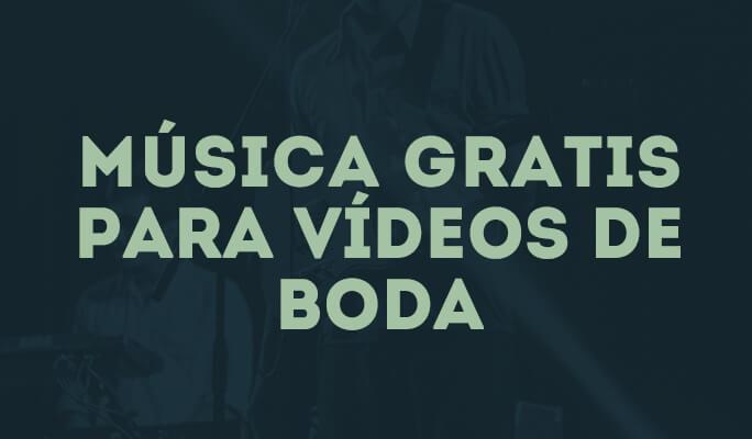 Música gratis para vídeos de boda