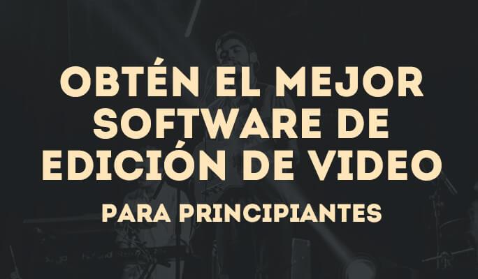 Obtén el mejor software de edición de video para principiantes