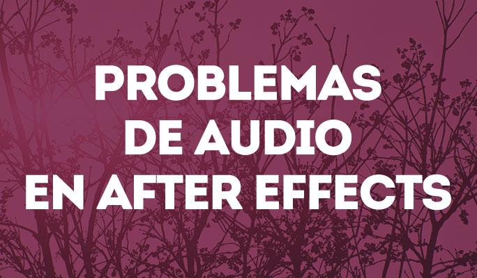 Problemas de audio en After Effects