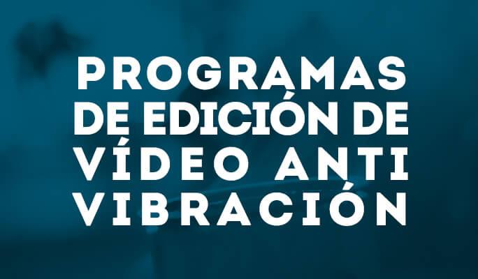 Programas de edición de vídeo anti vibración