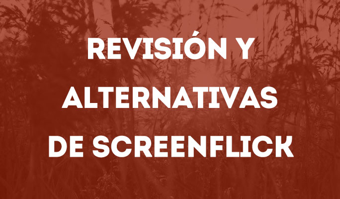 Revisión y Alternativas de Screenflick