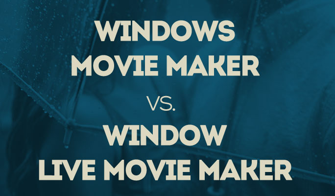 Diferencias entre Windows Movie Maker  y Window Live Movie Maker